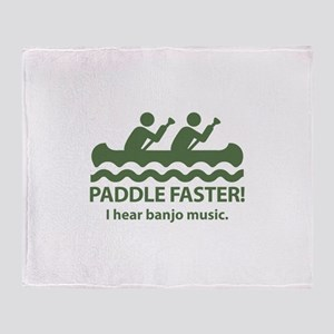 Paddle Faster I Hear Banjo Music Throw Blanket