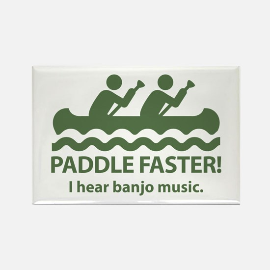 Paddle Faster I Hear Banjo Music Rectangle Magnet