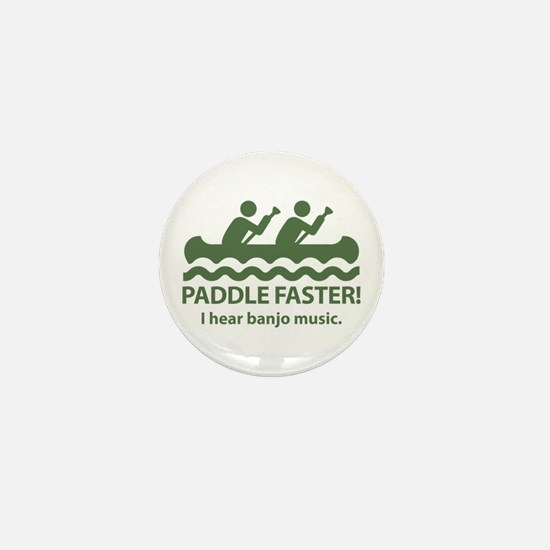 Paddle Faster I Hear Banjo Music Mini Button