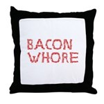 Bacon Whore Throw Pillow