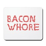 Bacon Whore Mousepad