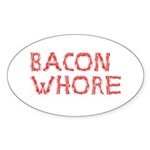 Bacon Whore Sticker (Oval 10 pk)