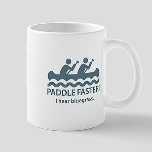 Paddle Faster I Hear Bluegrass Mug