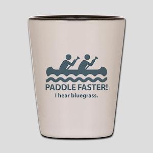 Paddle Faster I Hear Bluegrass Shot Glass