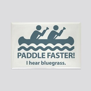 Paddle Faster I Hear Bluegrass Rectangle Magnet