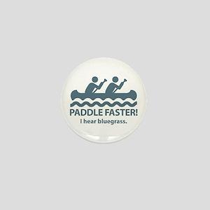 Paddle Faster I Hear Bluegrass Mini Button