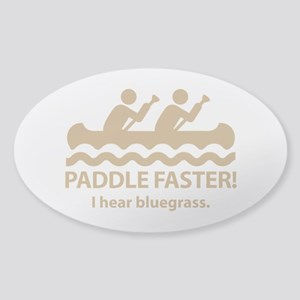 Paddle Faster I Hear Bluegrass Sticker (Oval)