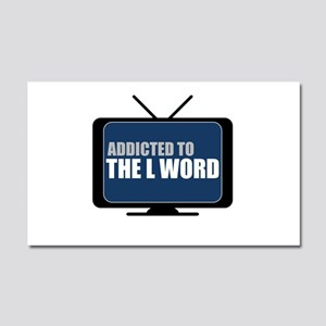 Addicted to The L Word Car Magnet 20 x 12