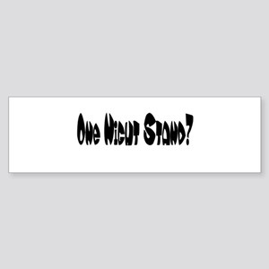 One Night Stand? Bumper Sticker