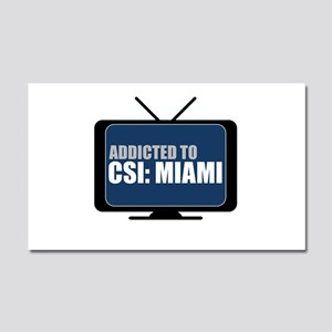 Addicted to CSI: Miami Car Magnet 20 x 12