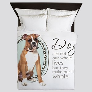 Dogs Make Lives Whole -Boxer Queen Duvet