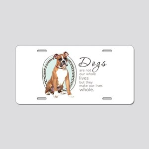 Dogs Make Lives Whole -Boxer Aluminum License Plat