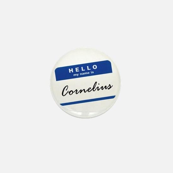 Hello, my name is Cornelius... Mini Button