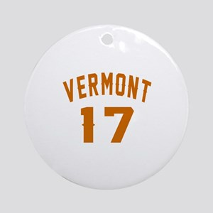 Vermont 17 Birthday Designs Round Ornament