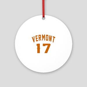 Vermont 17 Birthday Designs Round Ornament