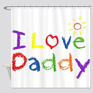 I Love Daddy Shower Curtain