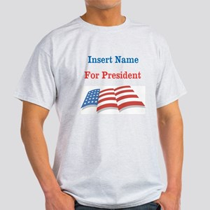 Personalized For President Light T-Shirt
