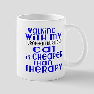 Walking With My european burmese 11 oz Ceramic Mug