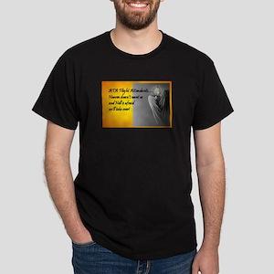 Heaven doesn't want us Dark T-Shirt