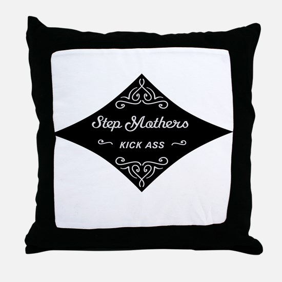 Step Mothers Kick Ass Throw Pillow