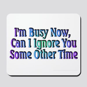 I'm Busy Mousepad