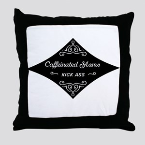 Caffeinated Moms Kick Ass Throw Pillow