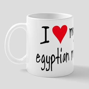 I LOVE MY Egyptian Mau Mug