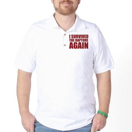 I Survived The Rapture Again Golf Shirt
