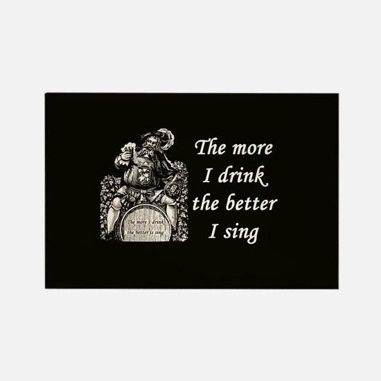More Drink Better Sing Rectangle Magnet