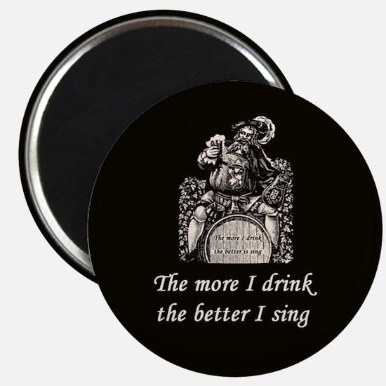 More Drink Better Sing Magnet