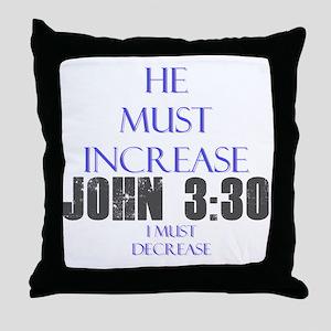 John 3:30 Throw Pillow