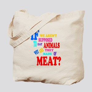 They're Made of Meat Tote Bag