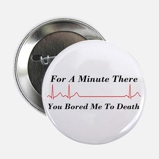 You Bored me To Death Button