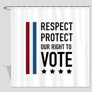 Respect and Protect our right Shower Curtain