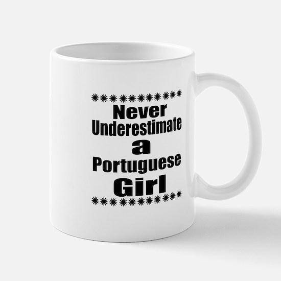 Never Underestimate A Portuguese Mug
