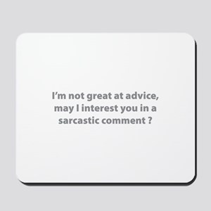 Sarcastic Comment Mousepad
