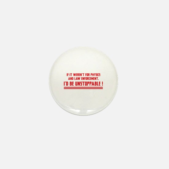 I'd Be Unstoppable Mini Button