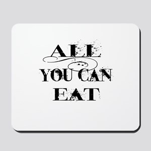All you can eat Mousepad