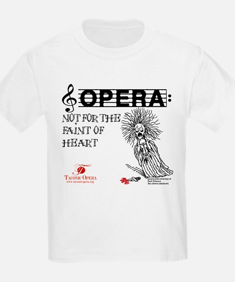 Opera: not for the faint of h T-Shirt