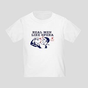 Real Men LIke Opera Toddler T-Shirt
