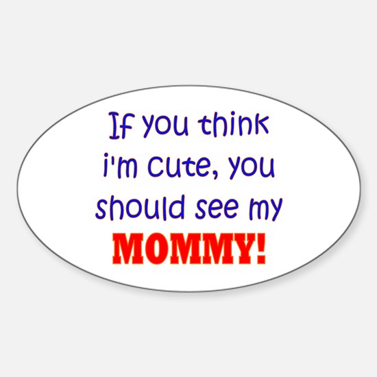 You Should See My Mommy Oval Decal