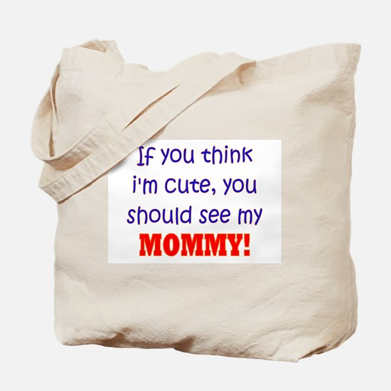 You Should See My Mommy Tote Bag