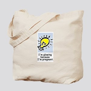 Glowing because I'm pregnant Tote Bag
