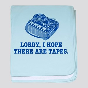 Lordy, I Hope There are Tapes baby blanket