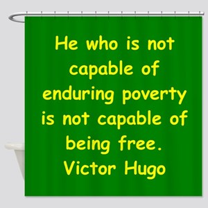 victor hugo quote Shower Curtain