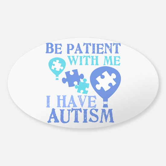 Be Patient Autism Sticker (Oval)