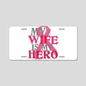 My wife is my hero Aluminum License Plate