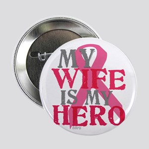 "My wife is my hero 2.25"" Button"