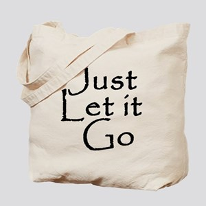 Just Let it Go Tote Bag