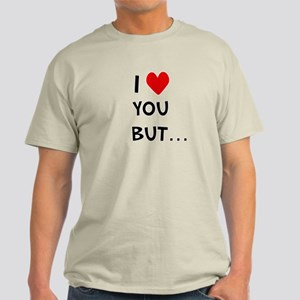 I (heart) you but.. Light T-Shirt's
